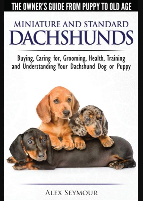 Dachshunds Dogs - The Owner's Guide